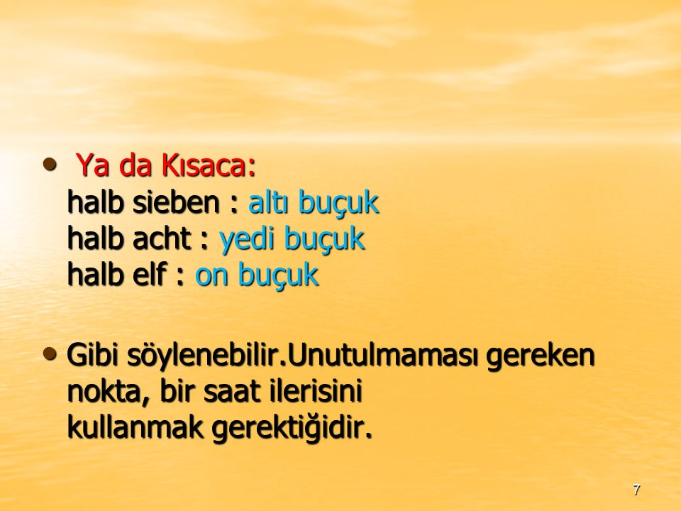 ÇEYREKLİ SAATLER Es ist Viertel nach/vor...............