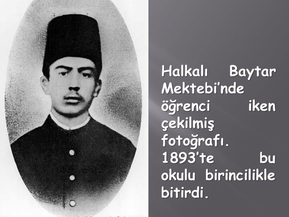 Halkalı Baytar Mektebi'nde öğrenci iken çekilmiş fotoğrafı. 1893'te bu okulu birincilikle bitirdi.