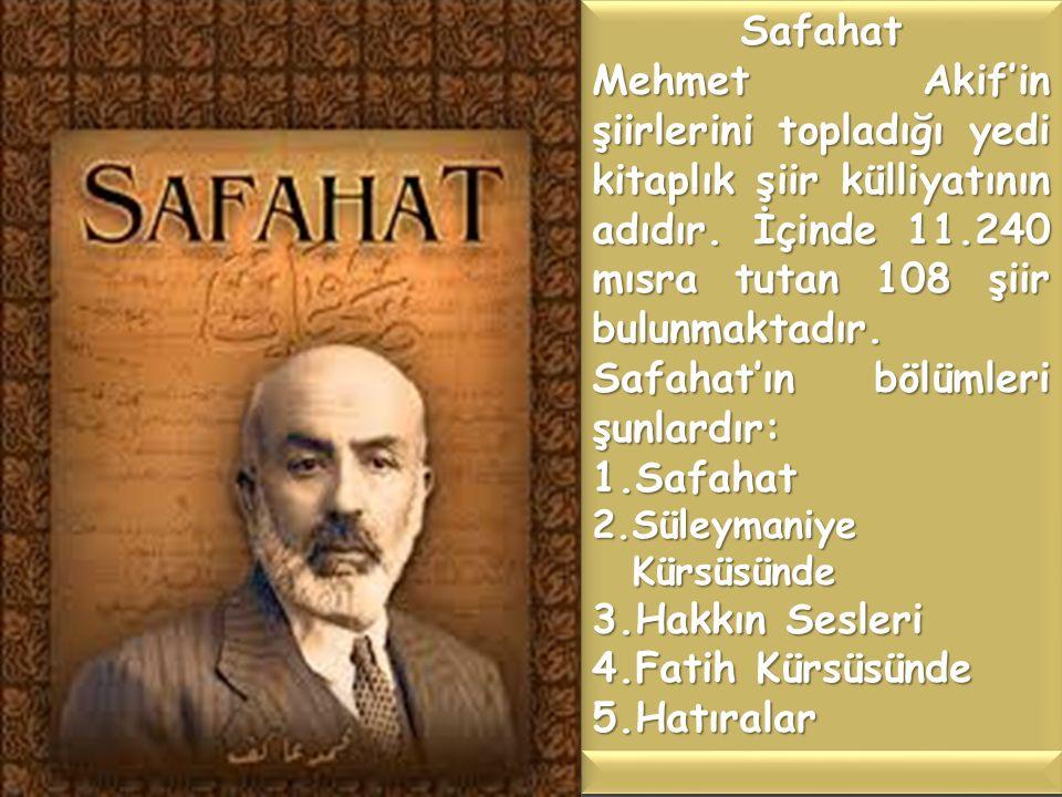 Safahat Mehmet Akif'in şiirlerini topladığı yedi kitaplık şiir külliyatının adıdır.