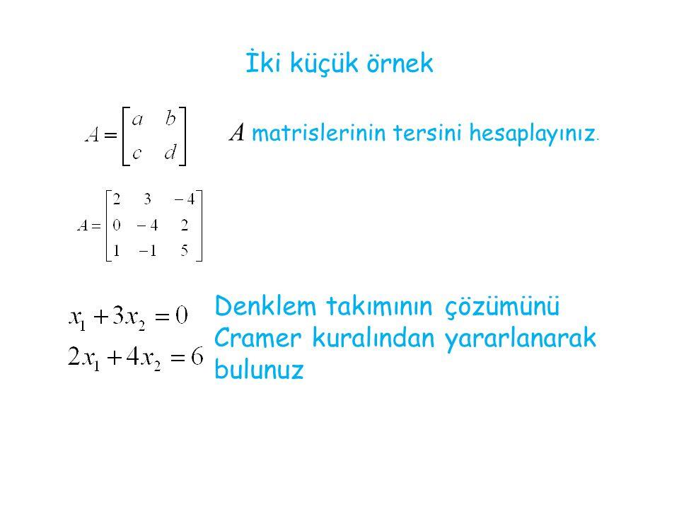 İki küçük örnek A matrislerinin tersini hesaplayınız.