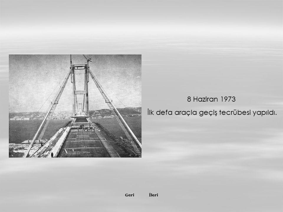 İleriGeri Yaklaşım viyadüklerinin inşasına (Ortaköy ve Beylerbeyi üzerinden geçen) Şubat 1973'de başladı ve Mayıs 1973'de bitirildi.