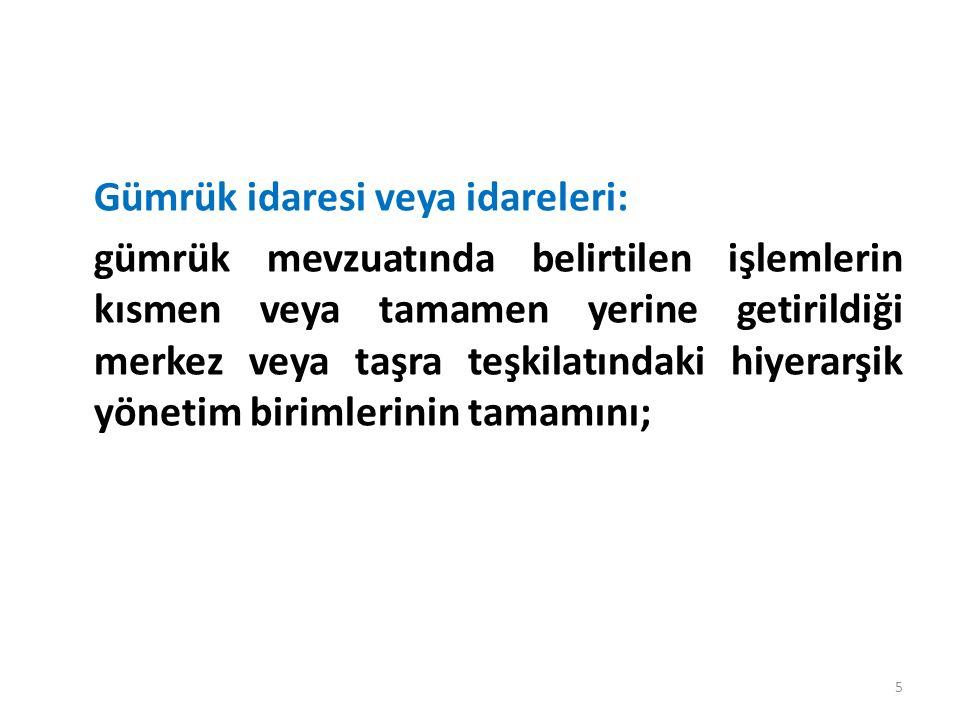 Giriş gümrük idaresi: eşyanın Türkiye Gümrük Bölgesine getirildiği ve risk analizine dayalı giriş kontrolüne tabi tutularak geciktirilmeksizin sevk işlemlerinin yapıldığı gümrük idaresini; 6