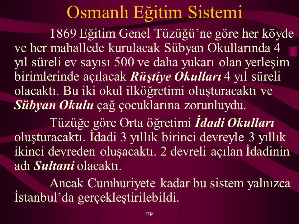 FP 1869 Eğitim Genel Tüzüğü'ne göre İstanbul'da bir üniversite açılması öngörülmüştü.