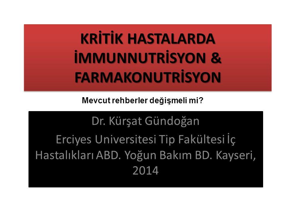 KRİTİK HASTALARDA İMMUNNUTRİSYON & FARMAKONUTRİSYON Dr.