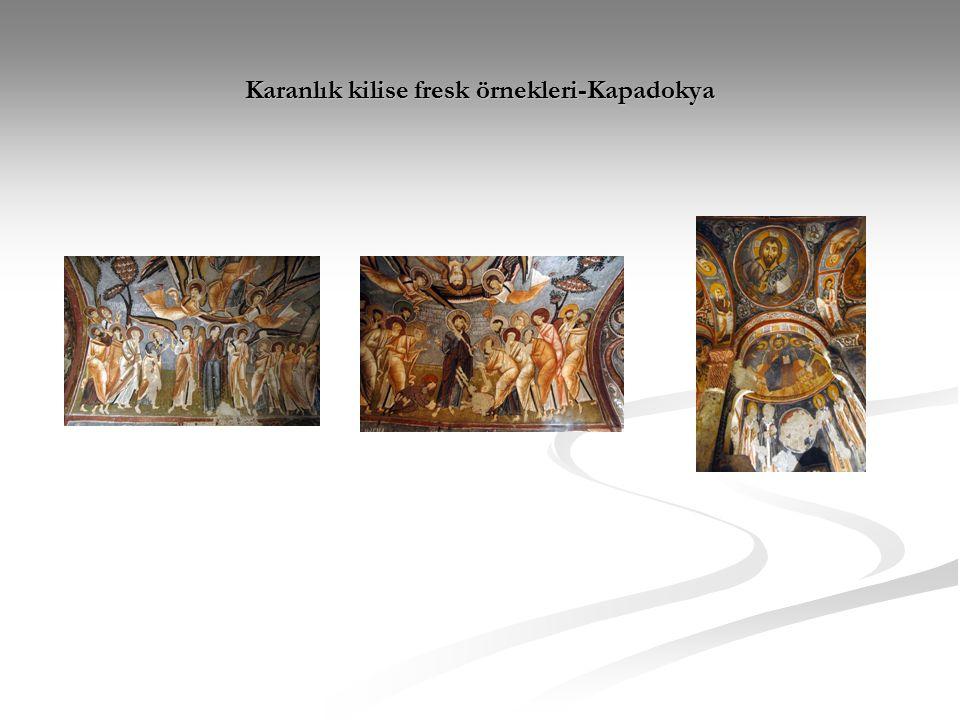 Karanlık kilise fresk örnekleri-Kapadokya