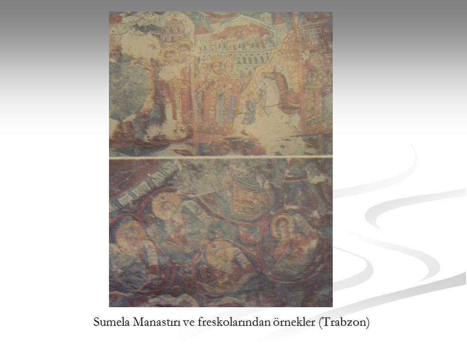 Sumela Manastırı ve freskolarından örnekler (Trabzon)