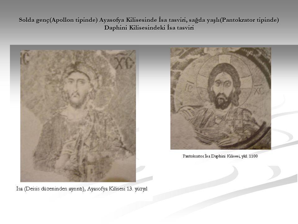 Solda genç(Apollon tipinde) Ayasofya Kilisesinde İsa tasviri, sağda yaşlı(Pantokrator tipinde) Daphini Kilisesindeki İsa tasviri