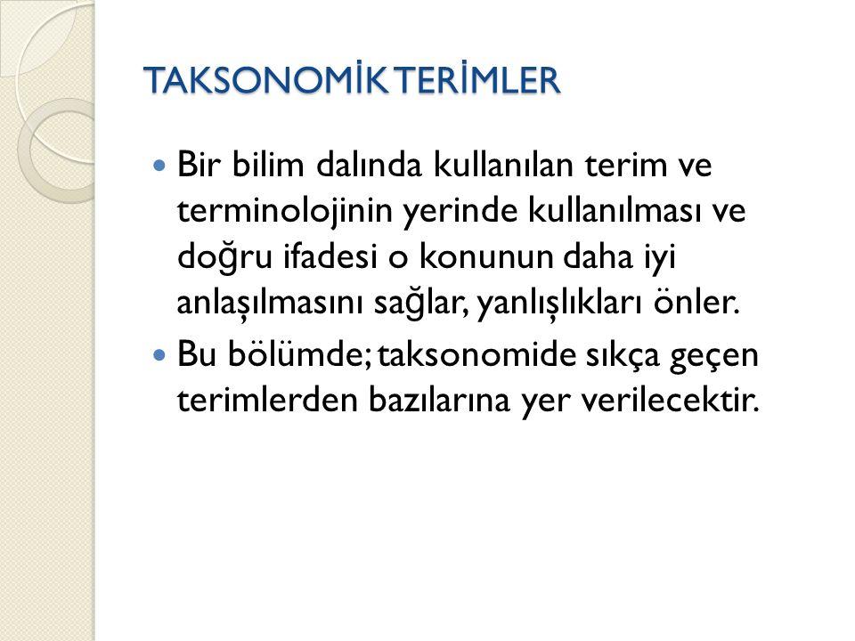 S İ STEMAT İ K Sistematik ve taksonomi terimleri son yıllara kadar eş anlamlı olarak kullanılmışlardır.