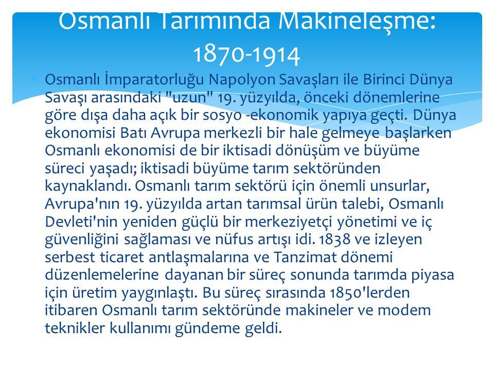  Osmanlı İmparatorluğu Napolyon Savaşları ile Birinci Dünya Savaşı arasındaki uzun 19.