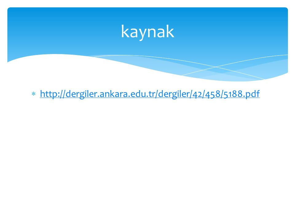  http://dergiler.ankara.edu.tr/dergiler/42/458/5188.pdf http://dergiler.ankara.edu.tr/dergiler/42/458/5188.pdf kaynak