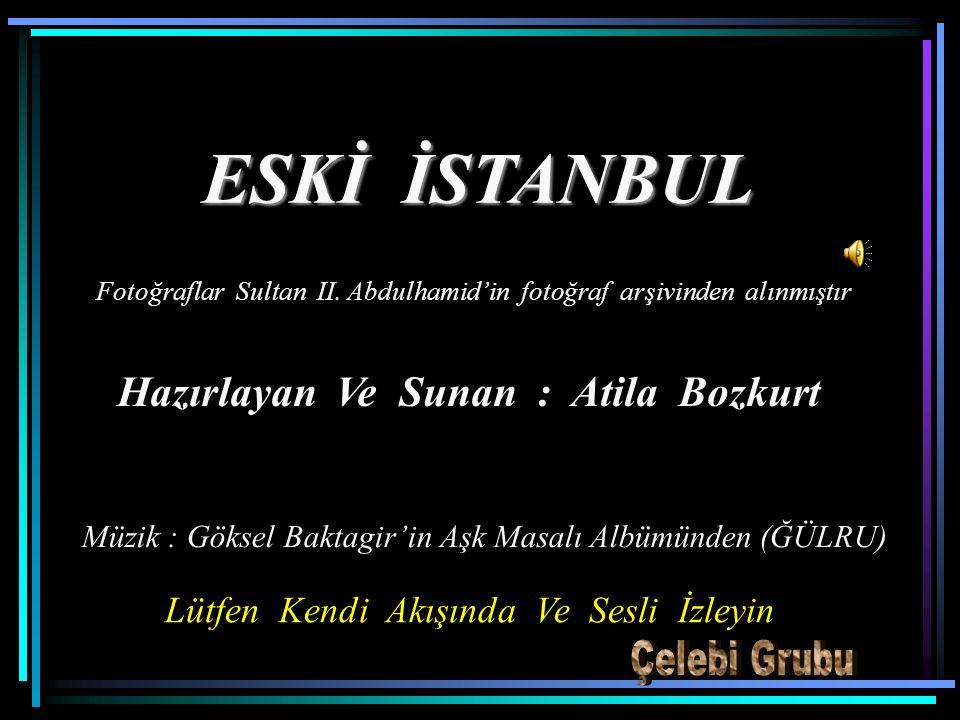 ESKİ İSTANBUL Fotoğraflar Sultan II.
