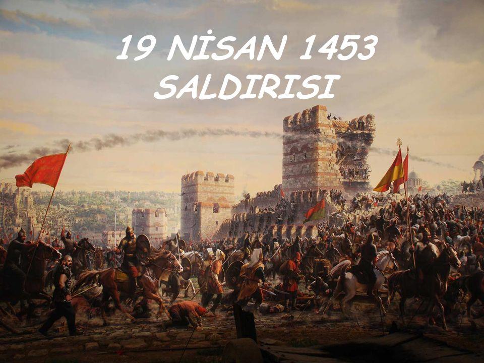 19 NİSAN 1453 SALDIRISI