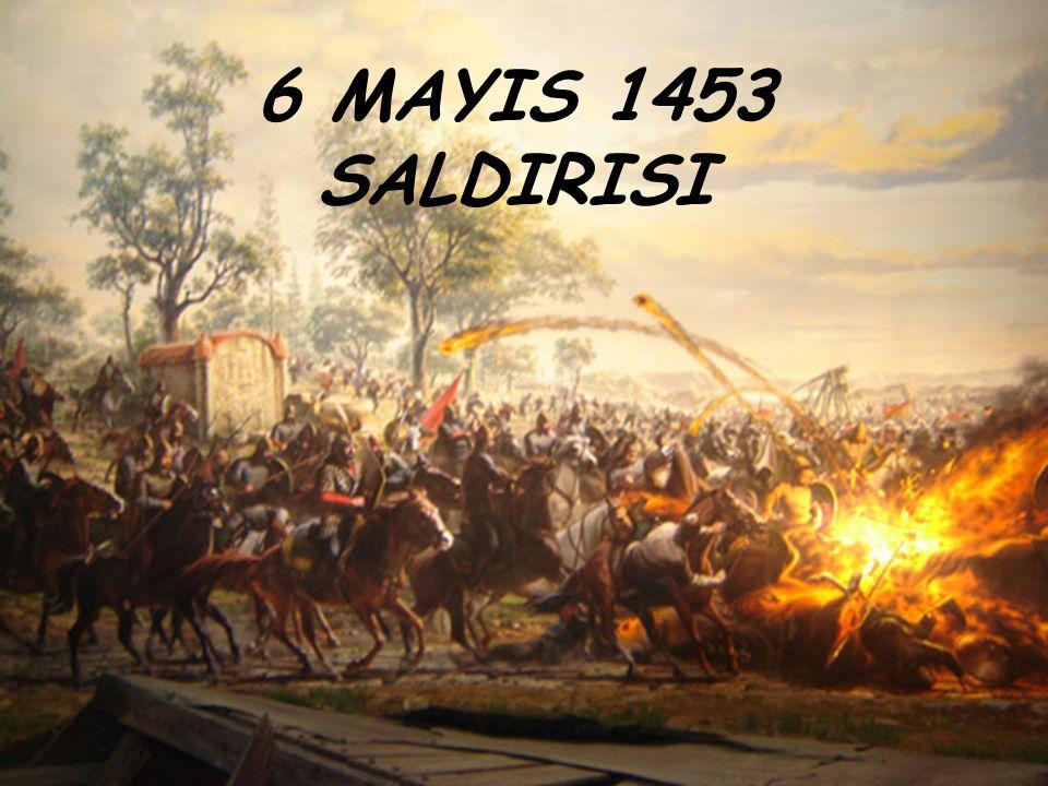 6 MAYIS 1453 SALDIRISI