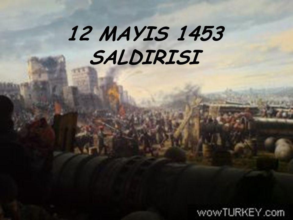 12 MAYIS 1453 SALDIRISI