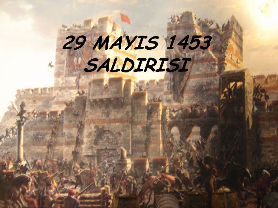 29 MAYIS 1453 SALDIRISI