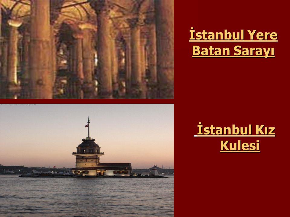 İstanbul Yere Batan Sarayı İstanbul Kız Kulesi İstanbul Kız Kulesi