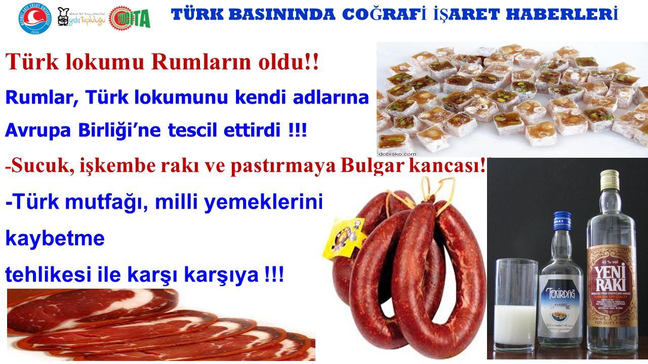 TÜRK BASININDA CO Ğ RAF İ İŞ ARET HABERLER İ Türk lokumu Rumların oldu!.