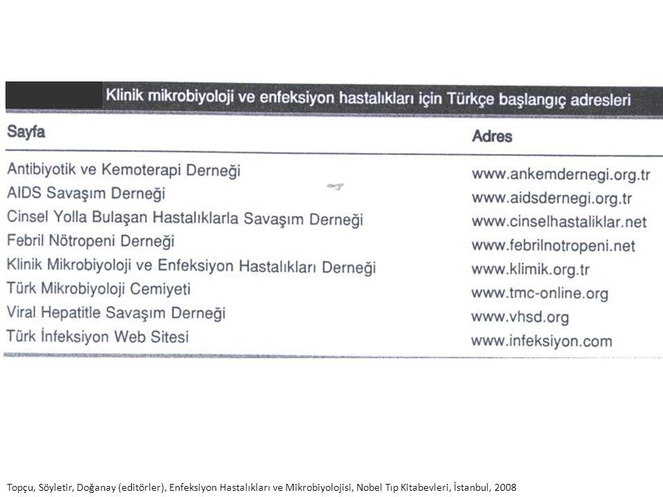 Topçu, Söyletir, Doğanay (editörler), Enfeksiyon Hastalıkları ve Mikrobiyolojisi, Nobel Tıp Kitabevleri, İstanbul, 2008