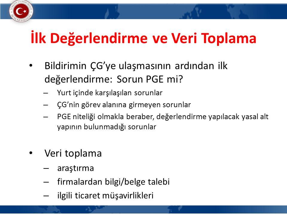 İlk Değerlendirme ve Veri Toplama Bildirimin ÇG'ye ulaşmasının ardından ilk değerlendirme: Sorun PGE mi.