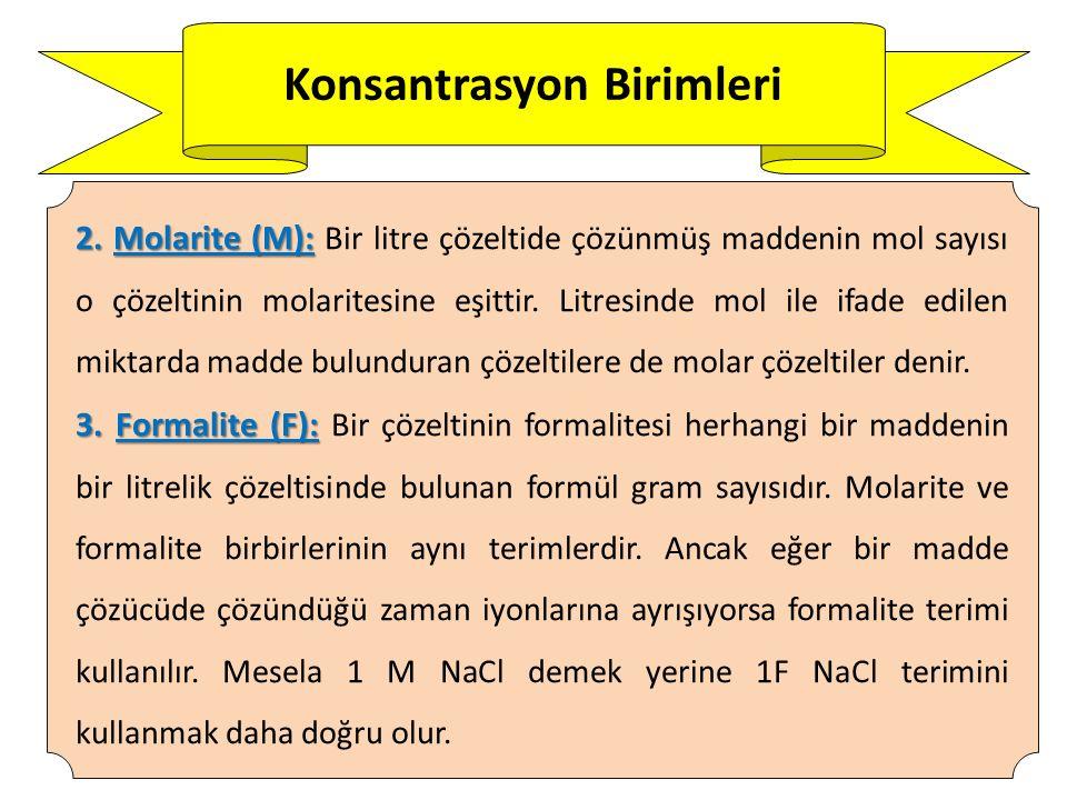 Konsantrasyon Birimleri 4.Molalite (m): 4.