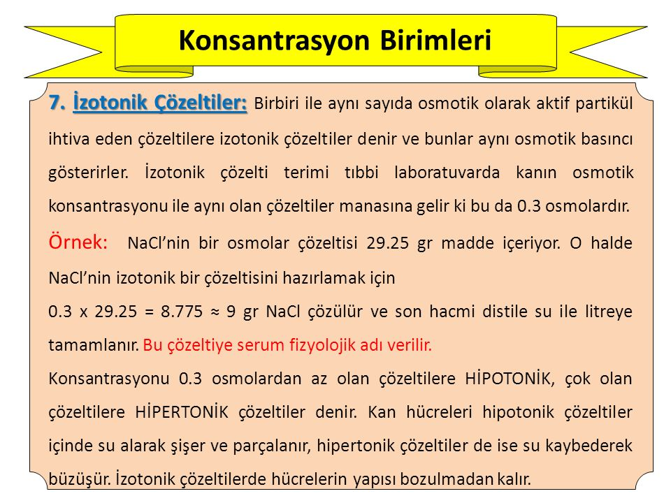 Konsantrasyon Birimleri 7.İzotonik Çözeltiler: 7.