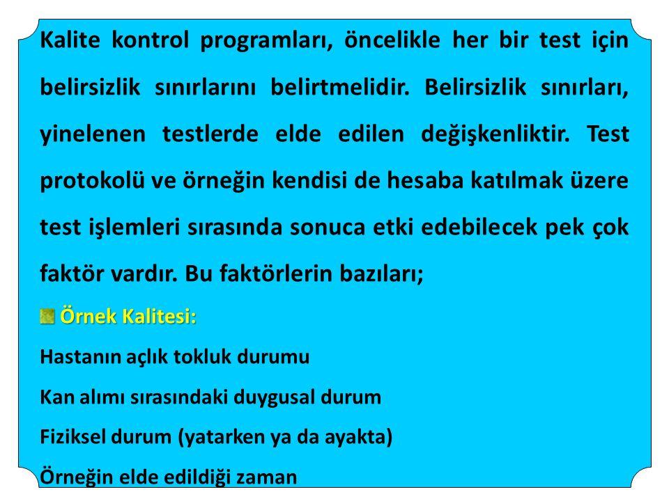 Kalite kontrol programları, öncelikle her bir test için belirsizlik sınırlarını belirtmelidir.