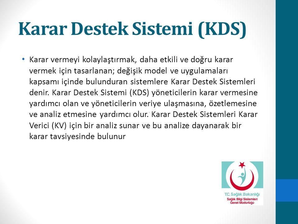 Karar Destek Sistemi (KDS) Karar vermeyi kolaylaştırmak, daha etkili ve doğru karar vermek için tasarlanan; değişik model ve uygulamaları kapsamı içinde bulunduran sistemlere Karar Destek Sistemleri denir.