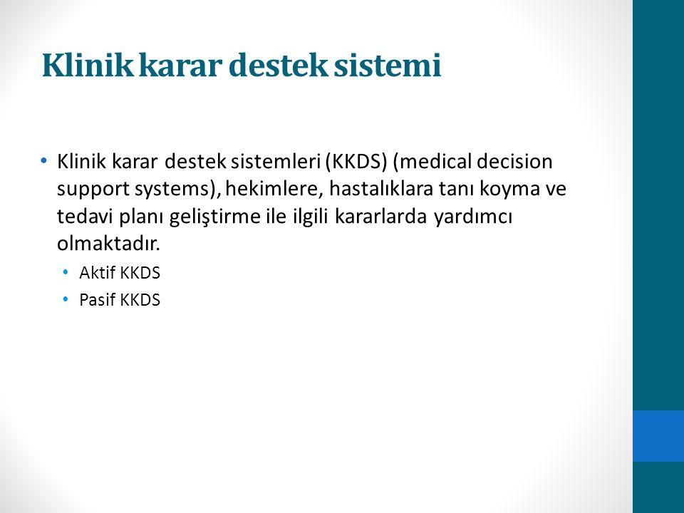Klinik karar destek sistemi Klinik karar destek sistemleri (KKDS) (medical decision support systems), hekimlere, hastalıklara tanı koyma ve tedavi planı geliştirme ile ilgili kararlarda yardımcı olmaktadır.