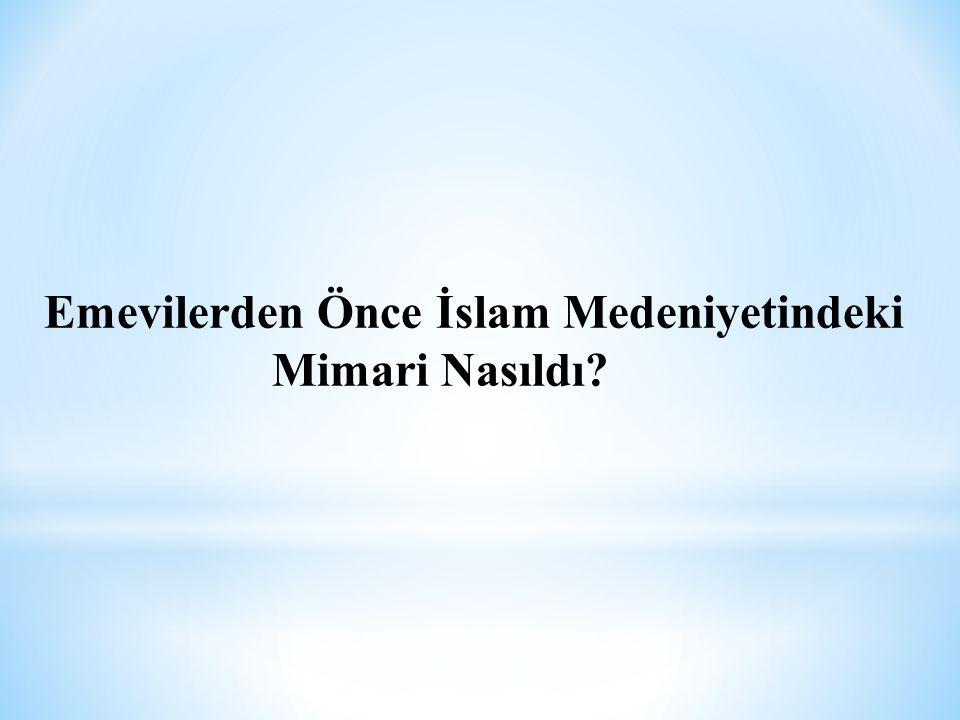* Hz.Muhammed (S.A.V) ile birlikte İslam sanatı ilk örneklerini vermiştir.