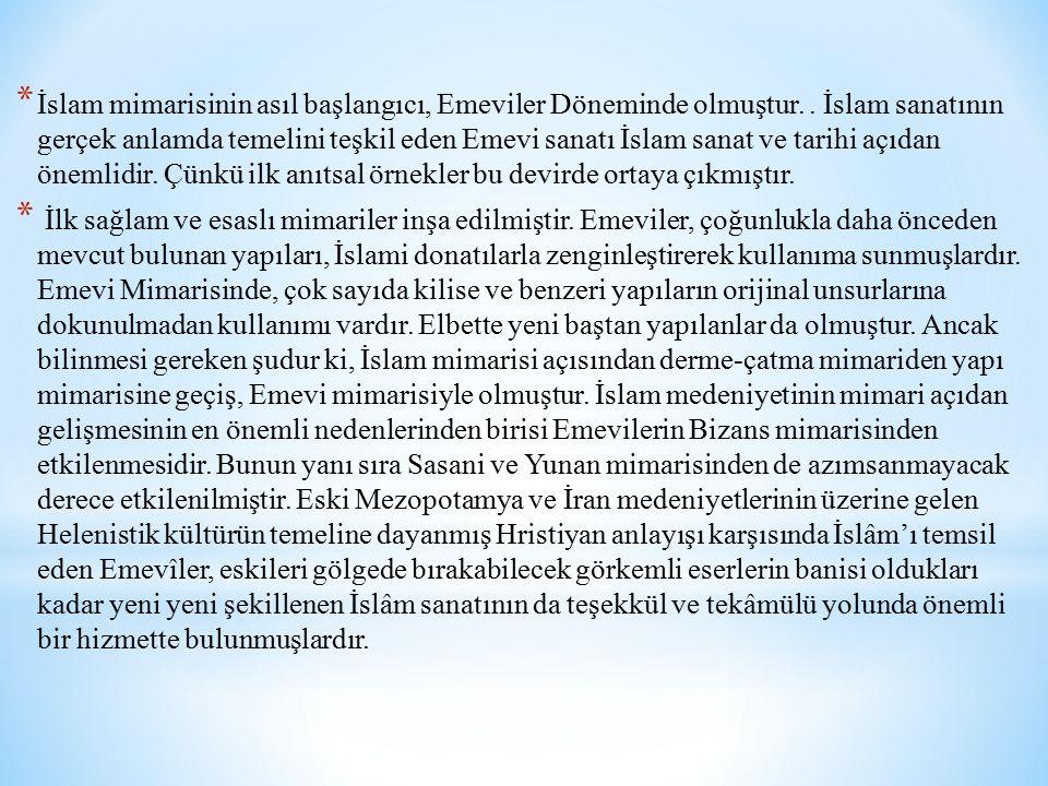 * İslam mimarisinin asıl başlangıcı, Emeviler Döneminde olmuştur.. İslam sanatının gerçek anlamda temelini teşkil eden Emevi sanatı İslam sanat ve tar