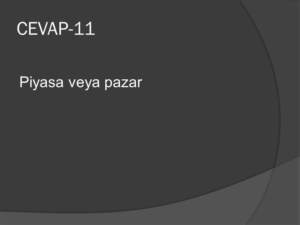 CEVAP-11 Piyasa veya pazar
