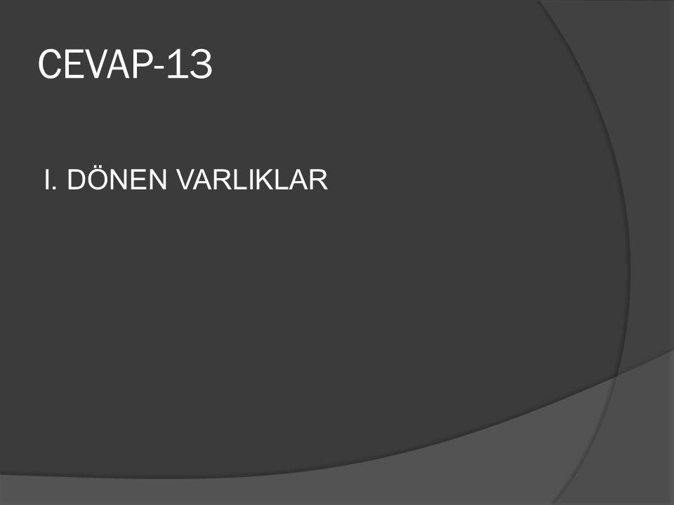 CEVAP-13 I. DÖNEN VARLIKLAR