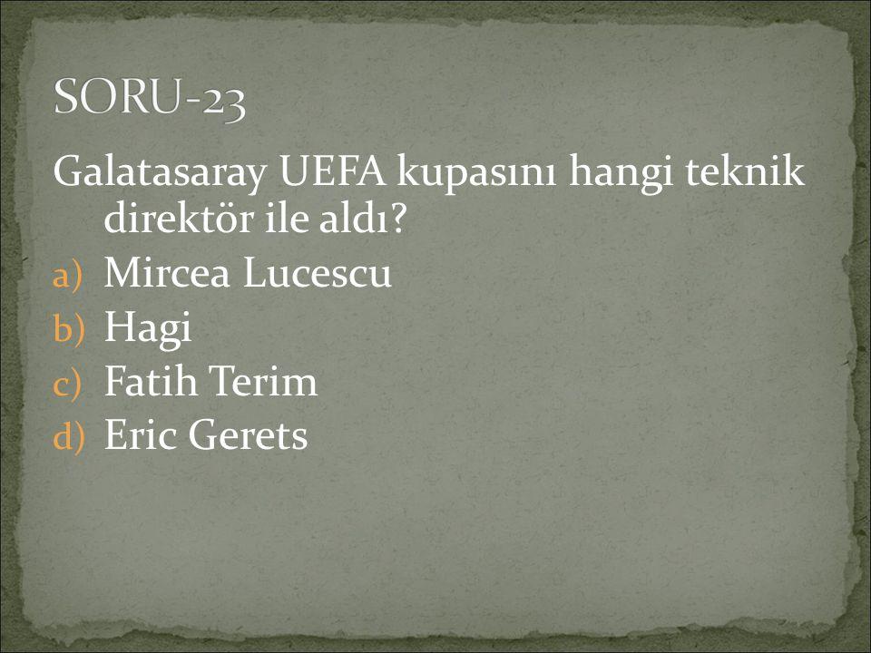 Galatasaray UEFA kupasını hangi teknik direktör ile aldı.