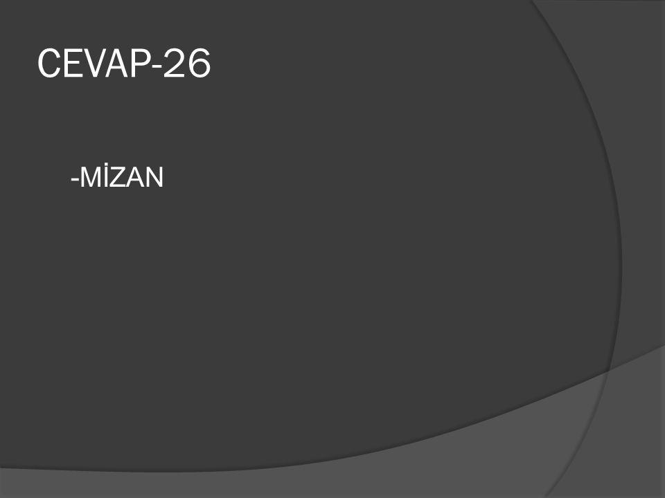 CEVAP-26 -MİZAN