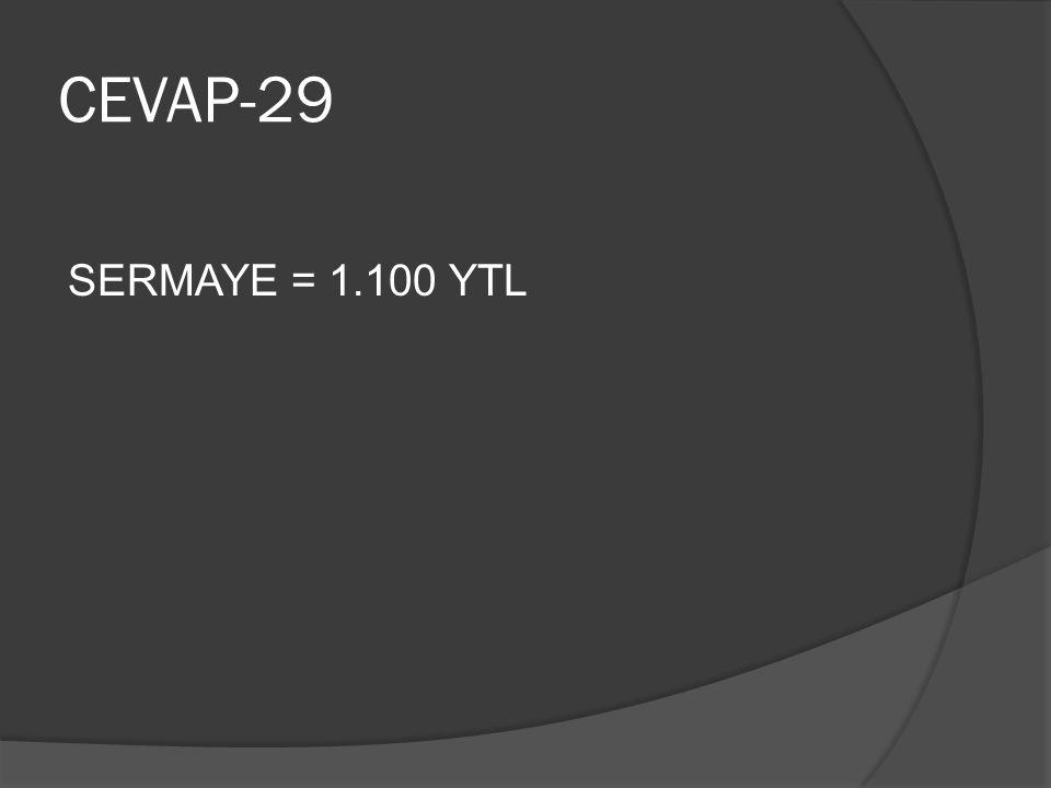 CEVAP-29 SERMAYE = 1.100 YTL