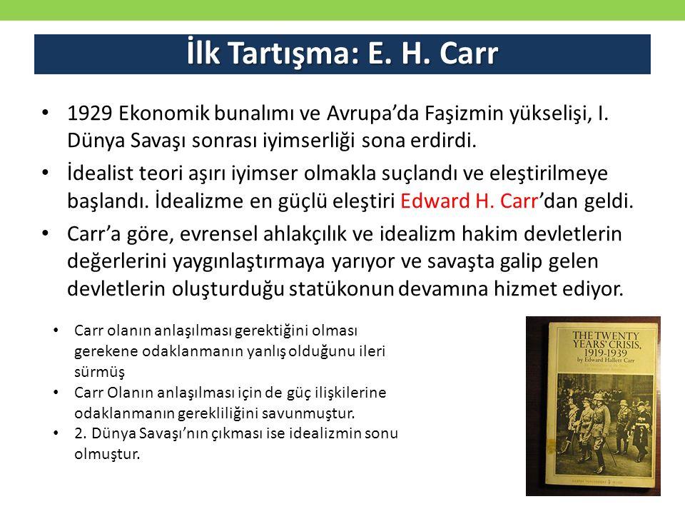 İlk Tartışma: E.H. Carr 1929 Ekonomik bunalımı ve Avrupa'da Faşizmin yükselişi, I.