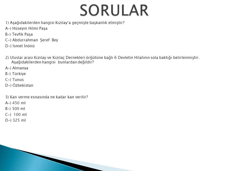 1) Aşağıdakilerden hangisi Kızılay'a geçmişte başkanlık etmiştir.