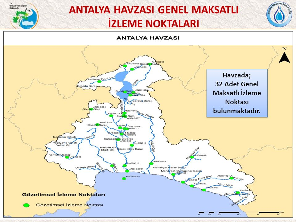 42 ANTALYA HAVZASI GENEL MAKSATLI İZLEME NOKTALARI Havzada; 32 Adet Genel Maksatlı İzleme Noktası bulunmaktadır.