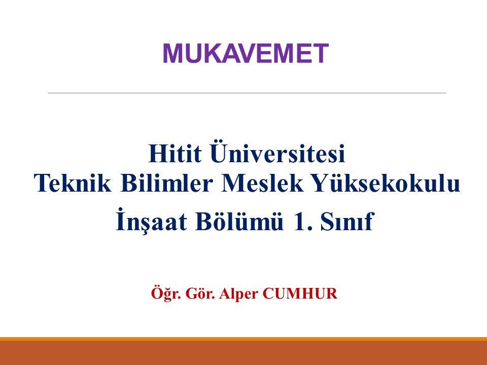 MUKAVEMET Hitit Üniversitesi Teknik Bilimler Meslek Yüksekokulu İnşaat Bölümü 1.