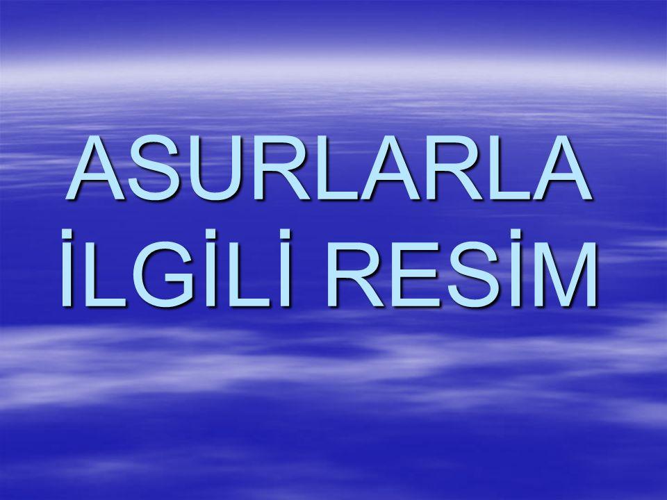 ASURLARLA İLGİLİ RESİM