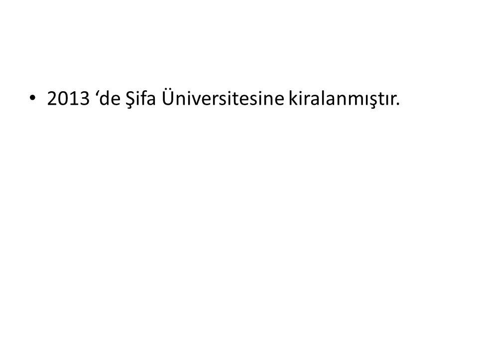 2013 'de Şifa Üniversitesine kiralanmıştır.