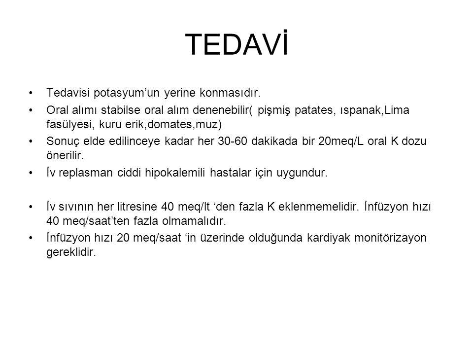 TEDAVİ Tedavisi potasyum'un yerine konmasıdır.