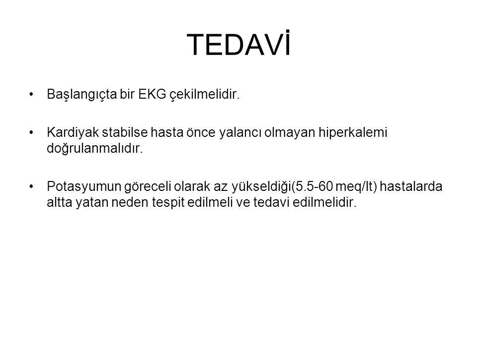 TEDAVİ Başlangıçta bir EKG çekilmelidir.