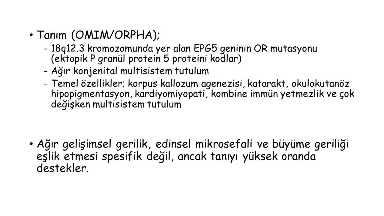 Tanım (OMIM/ORPHA); -18q12.3 kromozomunda yer alan EPG5 geninin OR mutasyonu (ektopik P granül protein 5 proteini kodlar) -Ağır konjenital multisistem tutulum -Temel özellikler; korpus kallozum agenezisi, katarakt, okulokutanöz hipopigmentasyon, kardiyomiyopati, kombine immün yetmezlik ve çok değişken multisistem tutulum Ağır gelişimsel gerilik, edinsel mikrosefali ve büyüme geriliği eşlik etmesi spesifik değil, ancak tanıyı yüksek oranda destekler.
