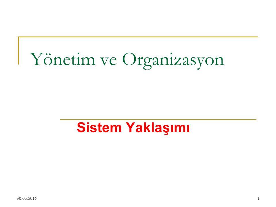 1 Yönetim ve Organizasyon Sistem Yaklaşımı 30.05.2016