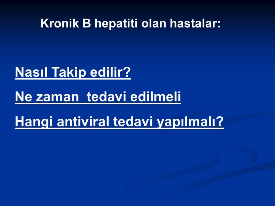 Kronik B hepatiti olan hastalar: Nasıl Takip edilir.