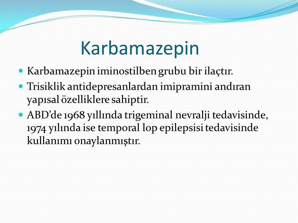 Karbamazepin Karbamazepin iminostilben grubu bir ilaçtır. Trisiklik antidepresanlardan imipramini andıran yapısal özelliklere sahiptir. ABD'de 1968 yı
