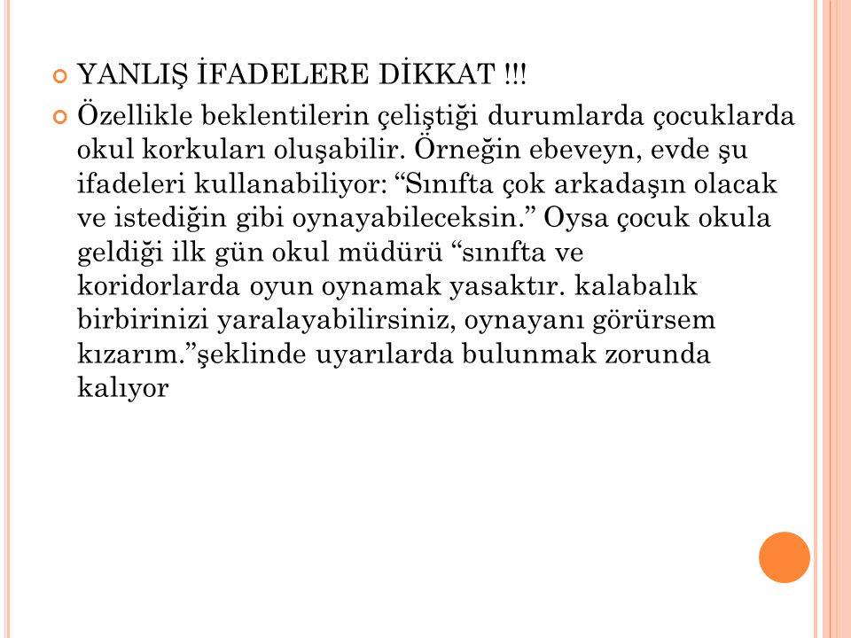 YANLIŞ İFADELERE DİKKAT !!.