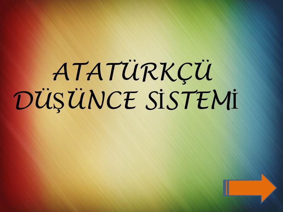 Milliyetçilik ilkesi doğrultusunda yapılan yenilikler:  Türk Tarih Kurumu'nun kurularak, Türklerin kurdukları uygarlıkların araştırılması ve insanlık tarihine yaptıkları katkının açığa çıkarılması.