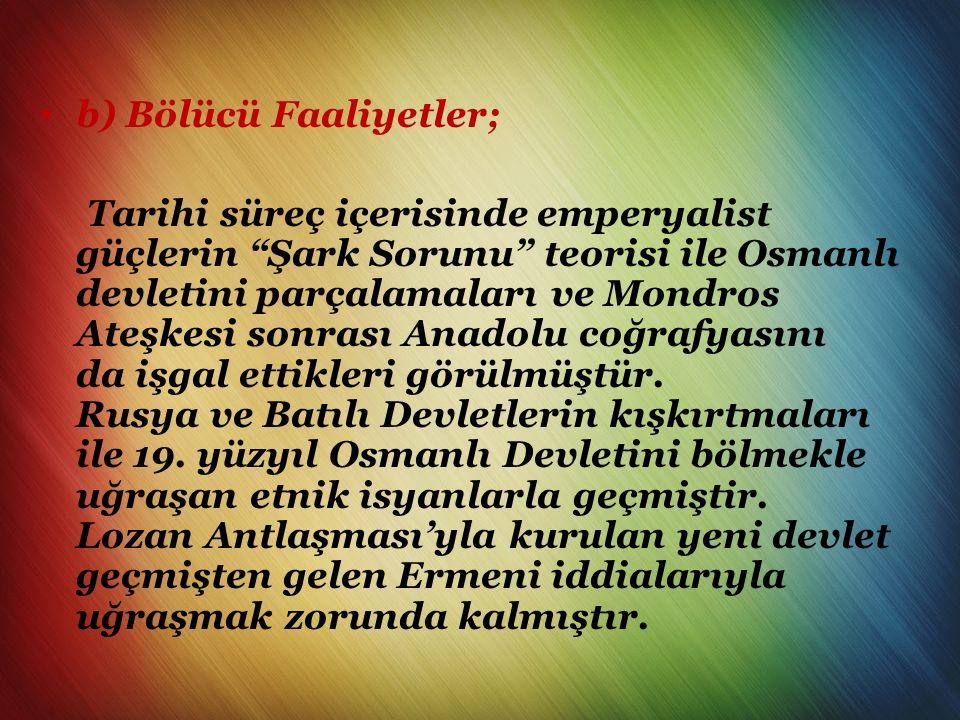 Türkiye'ye Yönelik Tehditler a)İç Tehditler Yıkıcı Faaliyetler; Amacı mevcut rejimi yıkarak yerine silah zoruyla yeni bir rejim getirmektir.
